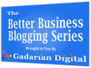 Announcing the Better Business Blogging e-Series